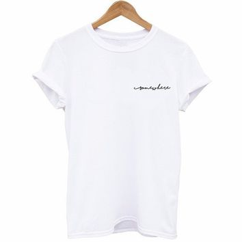 Somewhere (Cursive) T-Shirt