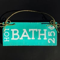 Hand Painted Wood Sign, Wall Hanging, Country, Rustic Decor, Hot Bath, Bathroom