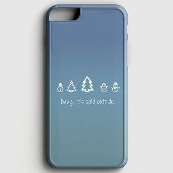Baby Its Cold Outside iPhone 8 Case