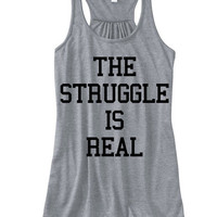 The Struggle is Real Flowy Racerback Tank Top | Bae Racer Back Tanks | Struggle is Real Tank | Spring Break Womens Tank | Spring Break Tees