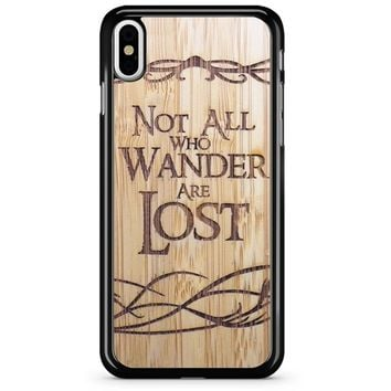 Not All Who Wander Are Lost iPhone X Case