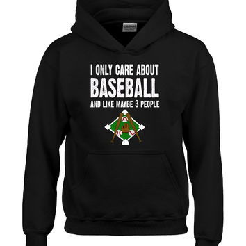 I Only Care About Baseball And Like 3 People Novelty Funny - Hoodie