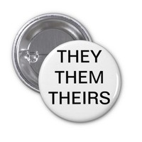 Preferred Pronoun - They/Them/Theirs 1 Inch Round Button