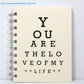 Wedding Anniversary Journal Notebook Diary Memory Book - You Are The Love Of My Life - Eye Chart Style - Ivory
