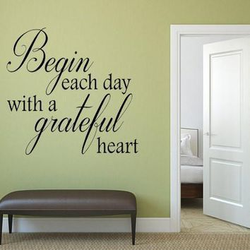 Begin Each Day With A Grateful Heart | Bedroom Wall Stickers