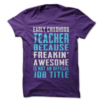 Freakin Awesome Early Childhood Teacher