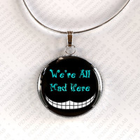 We're all Mad Here, Cheshire Cat Pendant