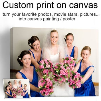 Custom Printings Your Picture,Family,Friends Or Baby Photo,Favorite Image, Wedding Photos Poster Custom Print On Canvas