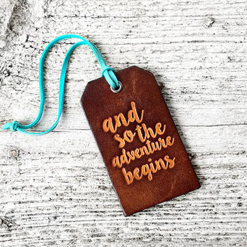 Travel Gift - Wedding Gift - Leather Luggage Tag And So The Adventure Begins - Graduation Gift -Adventure is Out There - Travel Quote