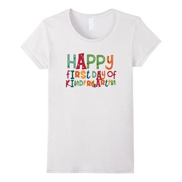 Happy First Day of Kindergarten Tshirt Teacher School Youth