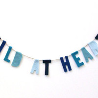 Large Wild at Heart felt banner in blue fade, room banner, party banner