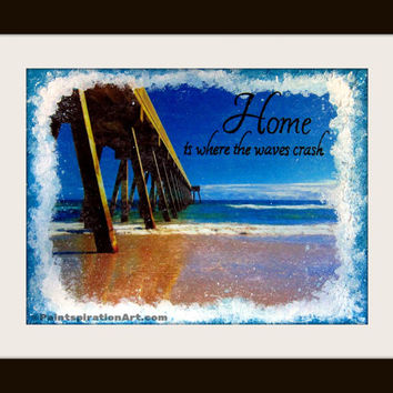 Beach Home Decor Beach House Quotes - Beach Print Ocean Art Coastal Art Print - Home Quote Nautical Art Print - Mixed Media Painting