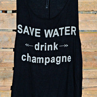SAVE WATER & DRINK CHAMPAGNE TANK IN BLACK