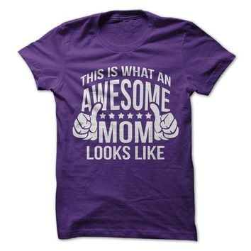 This Is What An Awesome Mom Looks Like - On Sale