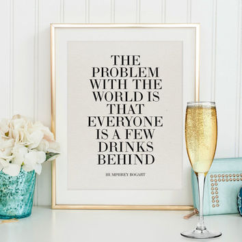 humphrey bogart quote,but first champagne,champagne sign,bar wall art,friends gift,wall art,home art,celebrate print,gatsby party