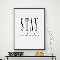 Stay Awhile Print, Typography Print, Quote Prints, Minimalist Print, Affiche Scandinave, Motivational Print, Black White, Scandinavian Print