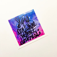 Galaxy Card, Flat Card, Galaxy Print, Motivational Quote, Lunchbox Note, Small Painting, Galaxy Painting, Space Card, Pen Pal Supplies
