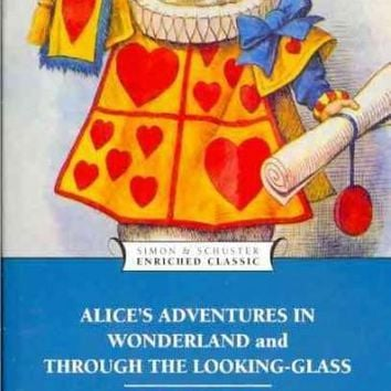 Alice's Adventures in Wonderland and Through the Looking-Glass (Simon & Schuster Enriched Classics)
