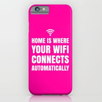 HOME IS WHERE YOUR WIFI CONNECTS AUTOMATICALLY (Pink) iPhone & iPod Case by CreativeAngel