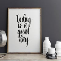 inspirational art,today is a great day,typography quote,brushes art,motivational quote,typographyc print,office decor,home decor,wall decor