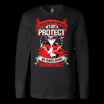 Inuyasha - When A Men Has Someone, He's Gotta Protect His Power Grows Expomentially - Unisex Long Sleeve T Shirt - TL01332LS