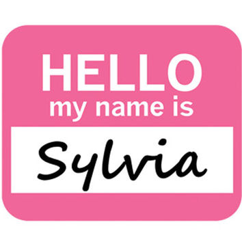 Sylvia Hello My Name Is Mouse Pad