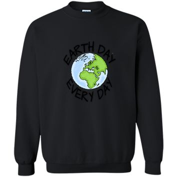 Earth Day Every Day casual T-shirt Men Women Youth 5 colors Printed Crewneck Pullover Sweatshirt 8 oz