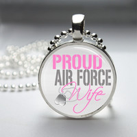 Proud Air Force Wife Necklace Air Force Wife Pendant Air Force Wife Jewelry Glass Cabochon Bezel Art Photo Pendant