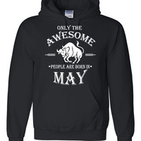 Only the awesome people are born in May hoodie, birthday , gift ideas, born in May gift, taurus
