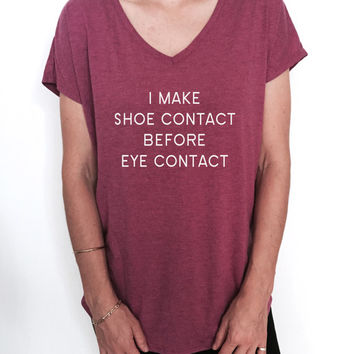 i make shoe contact before eye contact Triblend Ladies V-neck T-shirt women fashion funny gift saying quotes graphic top cute gym workout