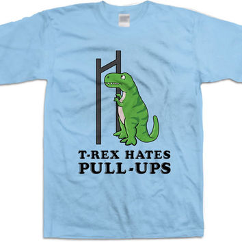 Funny Gym Shirts T-Rex Hates Pull-Ups T Rex Shirt Workout Clothing Athletic Shirt Training TShirt Fitness Gear Activewear Mens Tee WT-205