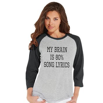 Song Lyrics Shirt - Music Lover Gift - Funny Music Shirt - My Brain is Song Lyrics - Womens Grey Raglan - Humorous Tshirt - Gift for Friend