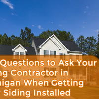 Top Questions to Ask Your Siding Contractor in Michigan When Getting New Siding Installed