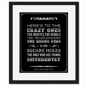 Here's to the Crazy Ones, The Misfits, The Rebels, The Troublemakers - Art Print - Steve Jobs Quotation Typography Poster - 8 x 10 Wall Art