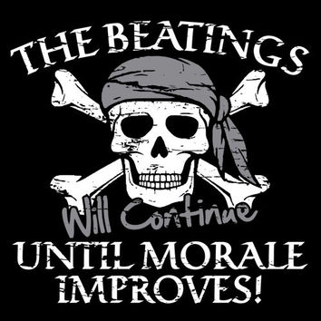 The Beatings Will Continue Until Morale Improves Funny Handmade to Order Monty Python quote Tee Great Gift for Coach, Teacher, Movie Fan