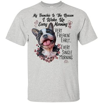French bulldog T-shirt, Funny Shirt, My Dog Is The Reason I Wake Up Every Morning