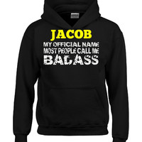 JACOB MY OFFICIAL NAME MOST PEOPLE CALL ME BADASS - Hoodie