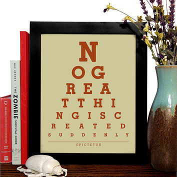 Epictetus, No Great Thing Is Created Suddenly , Eye Chart, 8 x 10 Giclee Art Print, Buy 3 Get 1 Free