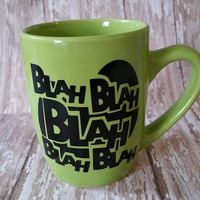 Coffee mug, blah blah blah mug