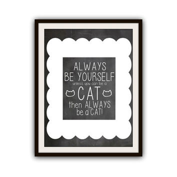 Funny but Inspirational Cat Typography Poster Print
