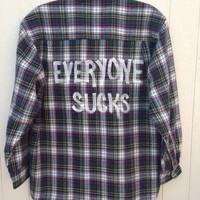 "Plaid flannel ""Everyone sucks"" hand painted shirt // soft grunge"