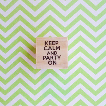 Keep calm and party on, rubber stamp, party stamp, funny stamp, small, scrapbooking stamp, envelope seal, package stamp, card stamp