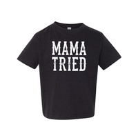 MAMA Tried - Toddler, Jersey T Shirt