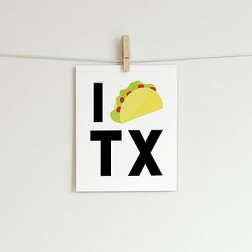 I Heart Texas Print - 8x10 I Taco TX Art Print - Texas Home Decor - 8 x 10 Texas Wall Art - I Love Texas - Mexican Food - Funny Taco Gift