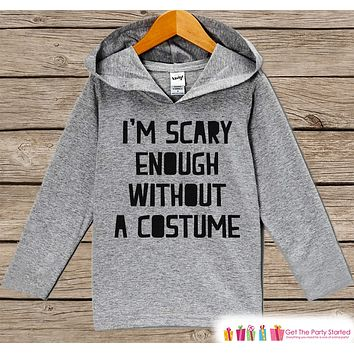 Kids Halloween Shirt - Scary Enough Funny Halloween Hoodie - Girl or Boy Halloween Hoodie - Funny Happy Halloween Hoodie - Halloween Costume