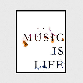 Music is life / Typographic print Music art Watercolor print Watercolor art Music print Gift for music lover Living room decor Typography
