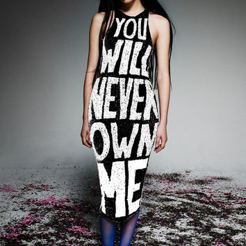 'YOU NEVER OWN ME' PENCIL DRESS PRE-ORDER '2014 RUNWAY COLLECTION'