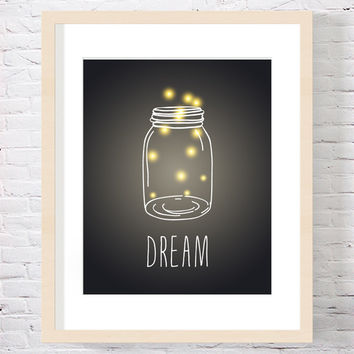 Dream Firefly Art Print Firefly Mason Jar Art Print Summer Summertime Art Print Inspirational Quote Typography Art Print Housewarming Gift