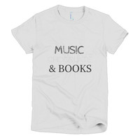 Music, Chocolate and Books: Short sleeve Women's T-shirt