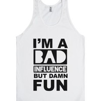 Bad Influence-Unisex White Tank